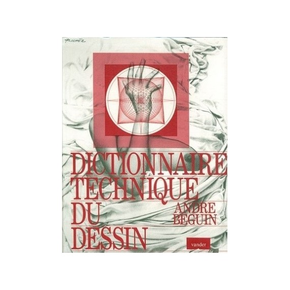 DICTIONNNAIRE DU DESSIN A. BEGUIN VANDER