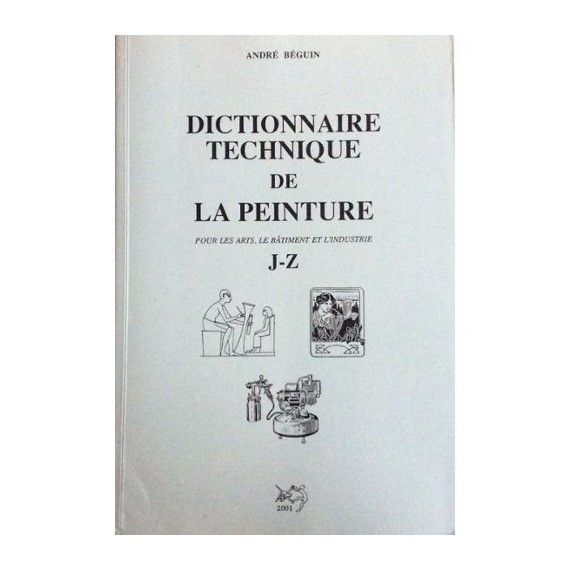 DICTIONNAIRE TECHNIQUE DPEINTURE J-Z BEGUIN