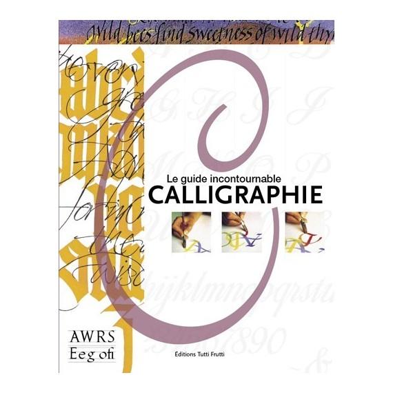 CALLIGRAPHIE LE GUIDE INCONTOURNABLE C. CAPILLA ED. TUTTI FRUTTI