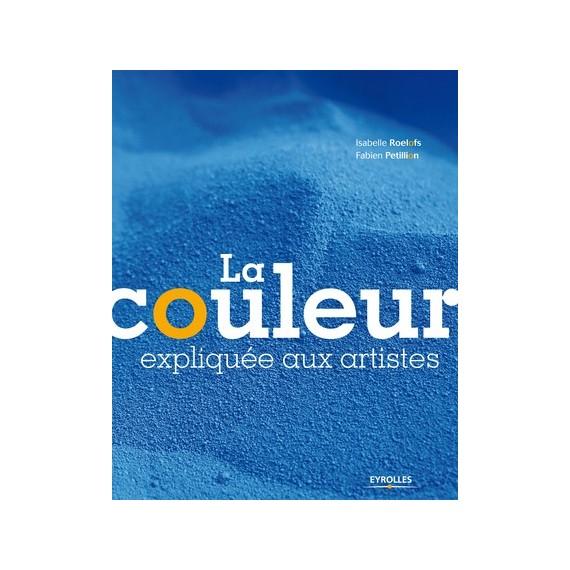LA COULEUR EXPLIQUEE AUX ARTISTES  I.ROELOFS EYROLLES