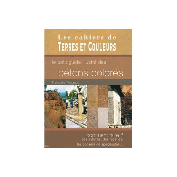 LE PETIT GUIDE ILLUSTRE DES BETONS COLORES