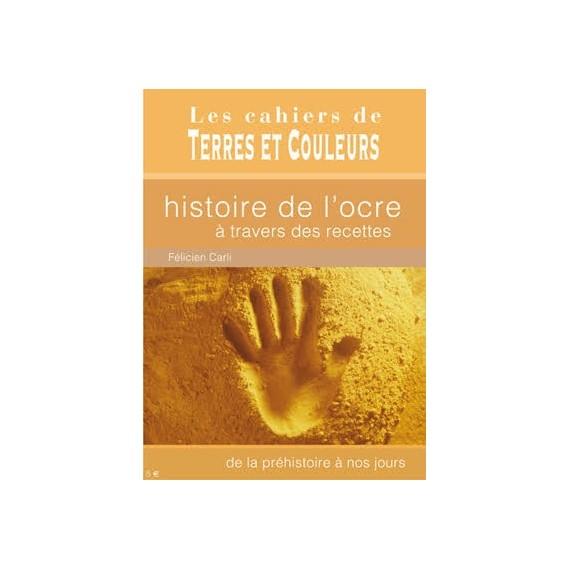 Livre - Le petit guide illustré de l'histoire de l'ocre à travers des recettes - TERRES ET COULEURS
